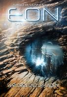 Sascha Vennemann: Eon - Das letzte Zeitalter, Band 2: Verloren und Gefunden (Science-Fiction) ★★★★