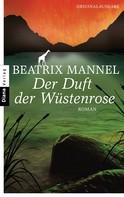 Beatrix Mannel: Der Duft der Wüstenrose ★★★★