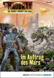 Maddrax - Folge 441 - Im Auftrag des Mars