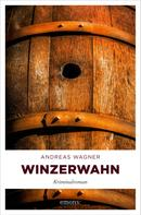 Andreas Wagner: Winzerwahn ★★★★