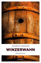 Winzerwahn - Kriminalroman