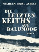 Wilhelm Ernst Asbeck: Die letzten Keiths auf Balumoog ★★★★