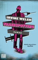 Irvine Welsh: Trainspotting ★★★★