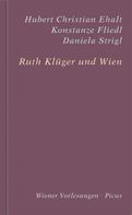 Hubert Christian Ehalt: Ruth Klüger und Wien
