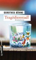 Dorothea Böhme: Tragödienstadl ★
