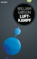 William Gibson: Luftkampf