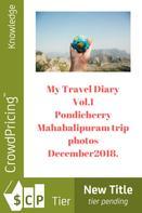 Nishant Baxi: My Travel Diary Vol.I Pondicherry/Mahabalipuram, trip photos, December2018.