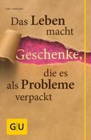 Karl Rabeder: Das Leben macht Geschenke, die es als Problem verpackt ★★★