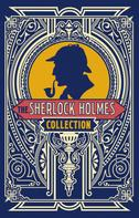 Arthur Conan Doyle: The Sherlock Holmes Collection