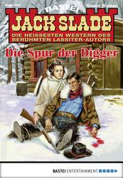 Jack Slade 894 - Western - Die Spur der Digger