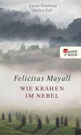 Felicitas Mayall: Wie Krähen im Nebel ★★★★