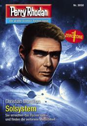 "Perry Rhodan 3050: Solsystem - Perry Rhodan-Zyklus ""Mythos"""