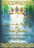 Michael Shagas: Leben in der Realität des Reich Gottes