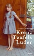 Evelyna Kottmann: Kreuz Teufels Luder ★★★