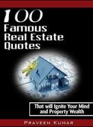 Praveen Kumar: 100 Famous Real Estate Quotes