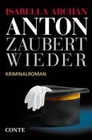 Isabella Archan: Anton zaubert wieder ★★★★★