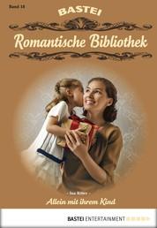 Romantische Bibliothek - Folge 18 - Allein mit ihrem Kind
