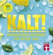 Kalt! - Exotische Rezepte für Shakes, Limonaden, Cocktail uvm. - Vitaminreiche Sommergetränke ohne künstliche Aromen - Ideen für Kindergetränke | von Stiftung Warentest