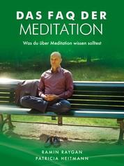 Das FAQ der Meditation - Was du über Meditation wissen solltest