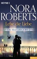 Nora Roberts: Die MacGregors 2. Lebe die Liebe ★★★★