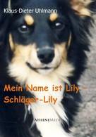 Klaus-Dieter Uhlmann: Mein Name ist Lily - Schläger-Lily ★★★★