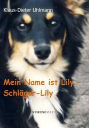 Mein Name ist Lily - Schläger-Lily - Aus der Sicht eines Hundes