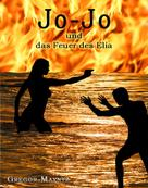 Gregor Mayntz: Jo-Jo und das Feuer des Elia