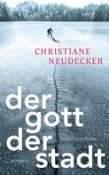 Christiane Neudecker: Der Gott der Stadt ★★★★★