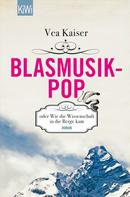 Vea Kaiser: Blasmusikpop oder Wie die Wissenschaft in die Berge kam ★★★★