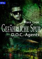 Mara Laue: D.O.C.-Agents 2: Gefährliche Spur ★★★★★