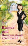Brigitte Teufl-Heimhilcher: Humor und Hausverstand erwünscht