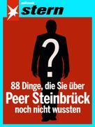 Andreas Hoidn-Borchers: 88 Dinge, die Sie über Peer Steinbrück noch nicht wussten (stern eBook Single) ★★★★★