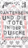 Sanela Egli: Gantenbein und die Tote in der Dusche ★★★