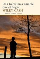 Wiley Cash: Una tierra más amable que el hogar