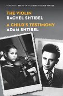 Rachel Shtibel: The Violin/A Child's Testimony