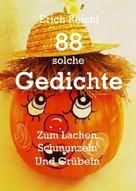 Erich Reichl: 88 solche Gedichte