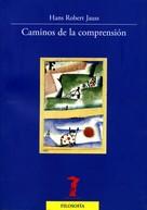Hans Robert Jauss: Caminos de la comprensión