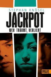 Jackpot - Wer träumt, verliert - Roman