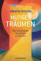 Alberto Villoldo: Mutiges Träumen ★★★★