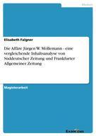 Elisabeth Falgner: Die Affäre Jürgen W. Möllemann - eine vergleichende Inhaltsanalyse von Süddeutscher Zeitung und Frankfurter Allgemeiner Zeitung