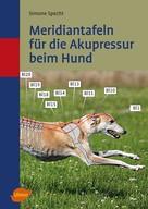 Simone Specht: Meridiantafeln für die Akupressur beim Hund ★★★★