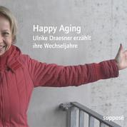 Happy Aging - Ulrike Draesner erzählt ihre Wechseljahre