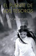 Óscar Rojo: El puente de los tesoros