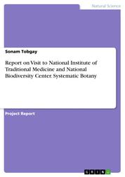 Report on Visit to National Institute of Traditional Medicine and National Biodiversity Center. Systematic Botany