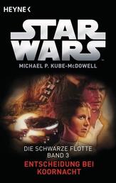 Star Wars™: Entscheidung bei Koornacht - Die Schwarze Flotte - Bd. 3 - Roman