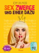 Romy van Mader: Sex Zwerge und einer dazu ★★★★★