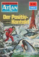 Hans Kneifel: Atlan 123: Der Positiv-Kontakt ★★★★★