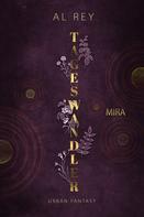 Al Rey: Tageswandler 1: Mira
