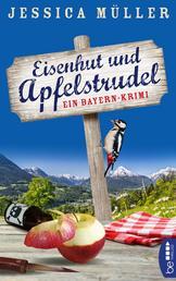 Eisenhut und Apfelstrudel - Ein Bayern-Krimi