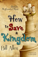 Bill Allen: How To Save A Kingdom